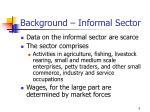 background informal sector