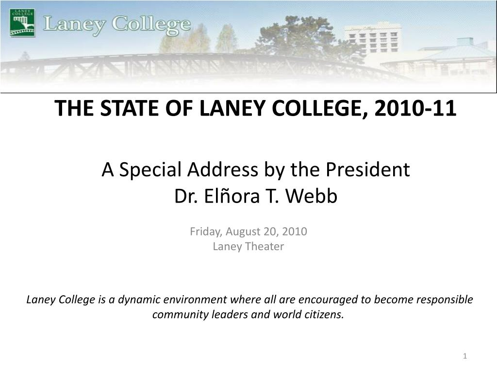 the state of laney college 2010 11 a special address by the president dr el ora t webb l.