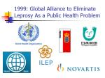 1999 global alliance to eliminate leprosy as a public health problem