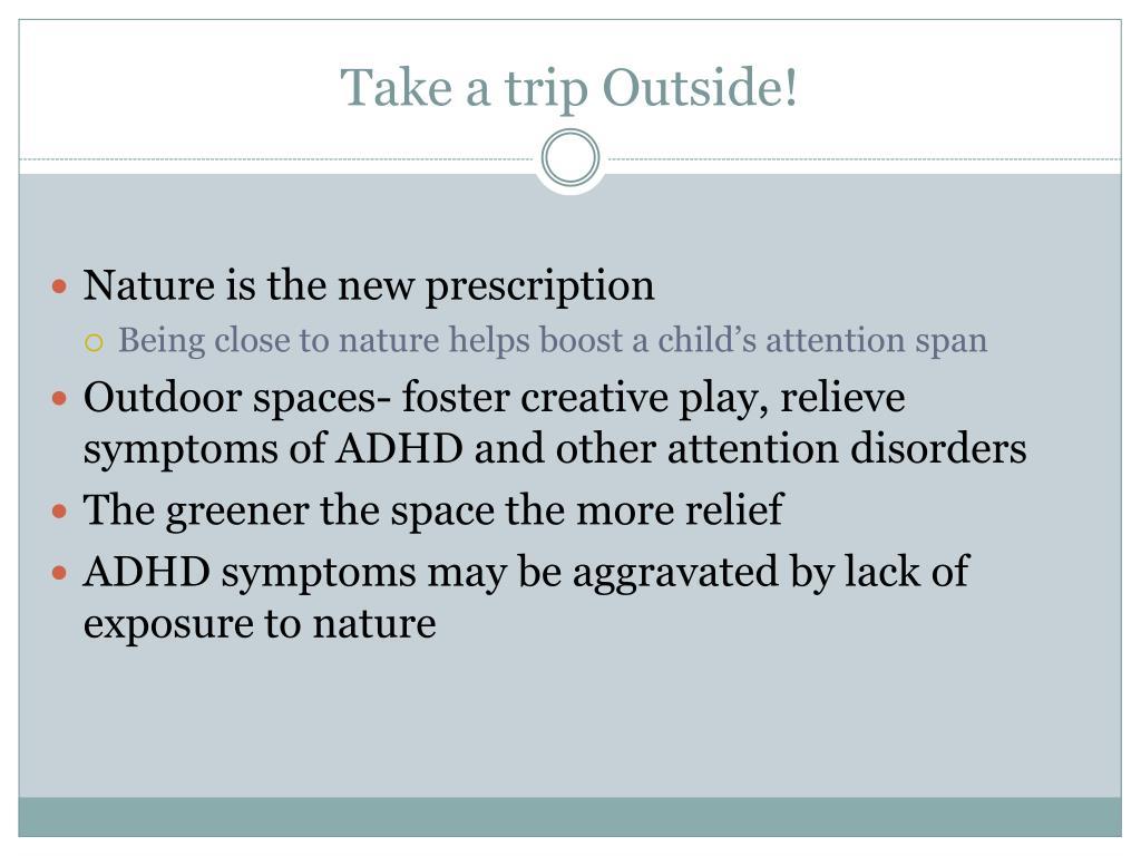 Take a trip Outside!