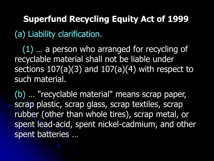 Superfund Recycling Equity Act of 1999