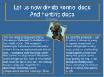 let us now divide kennel dogs and hunting dogs back to poem