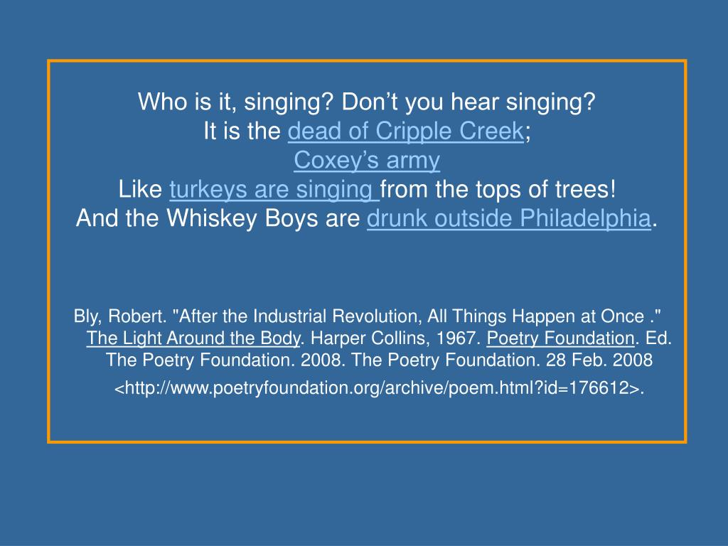 Who is it, singing? Don't you hear singing?