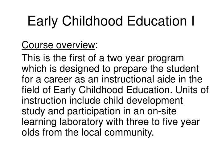 Early childhood education i