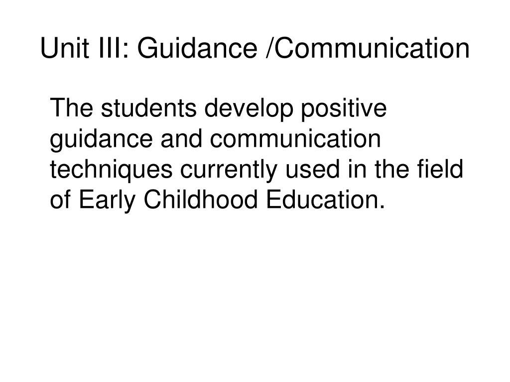 Unit III: Guidance /Communication