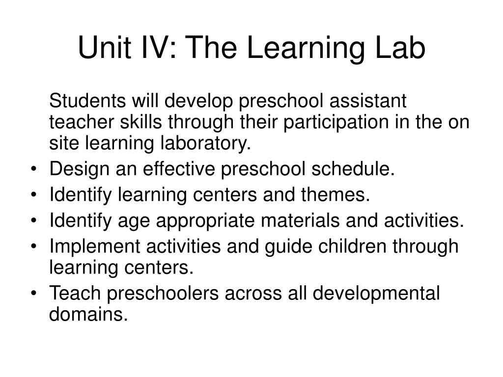 Unit IV: The Learning Lab