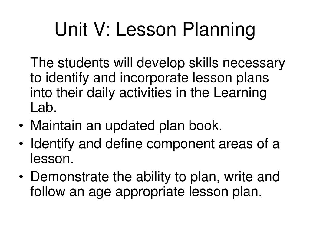 Unit V: Lesson Planning
