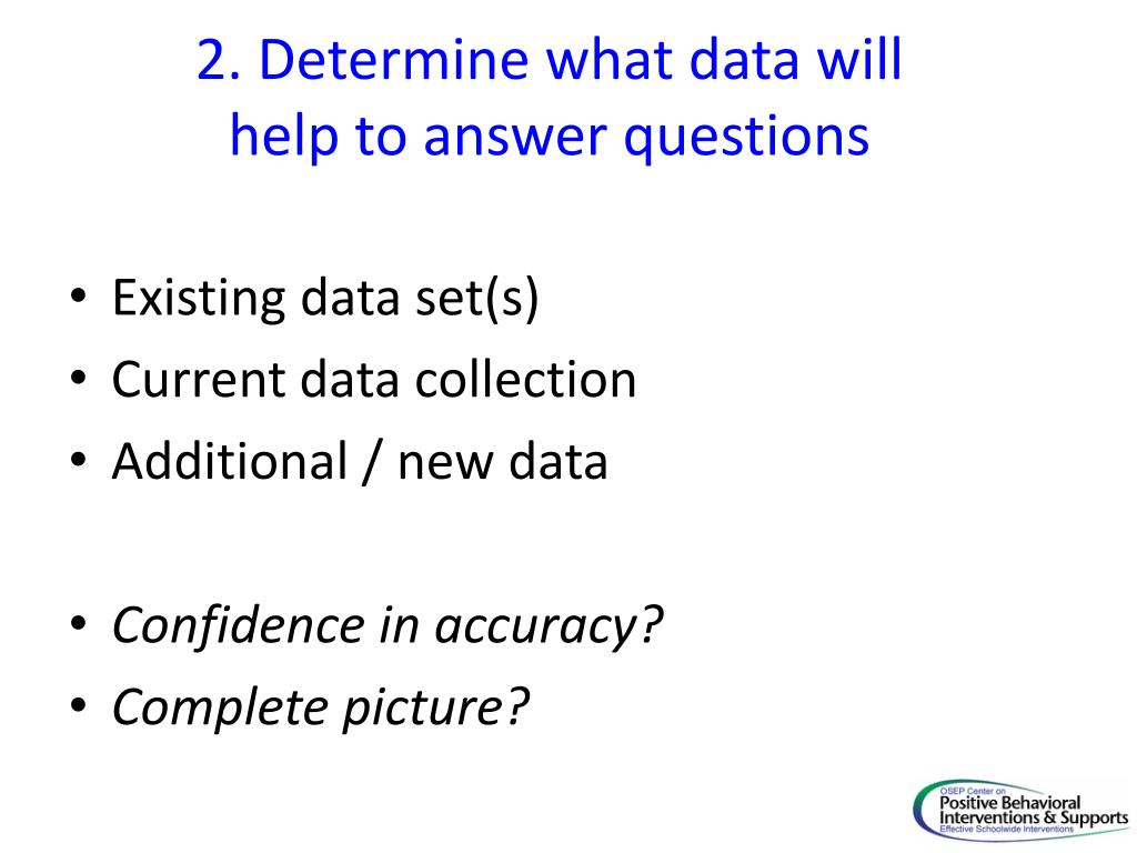 2. Determine what data will
