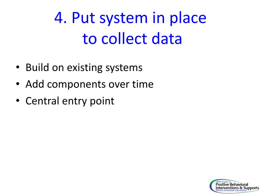 4. Put system in place