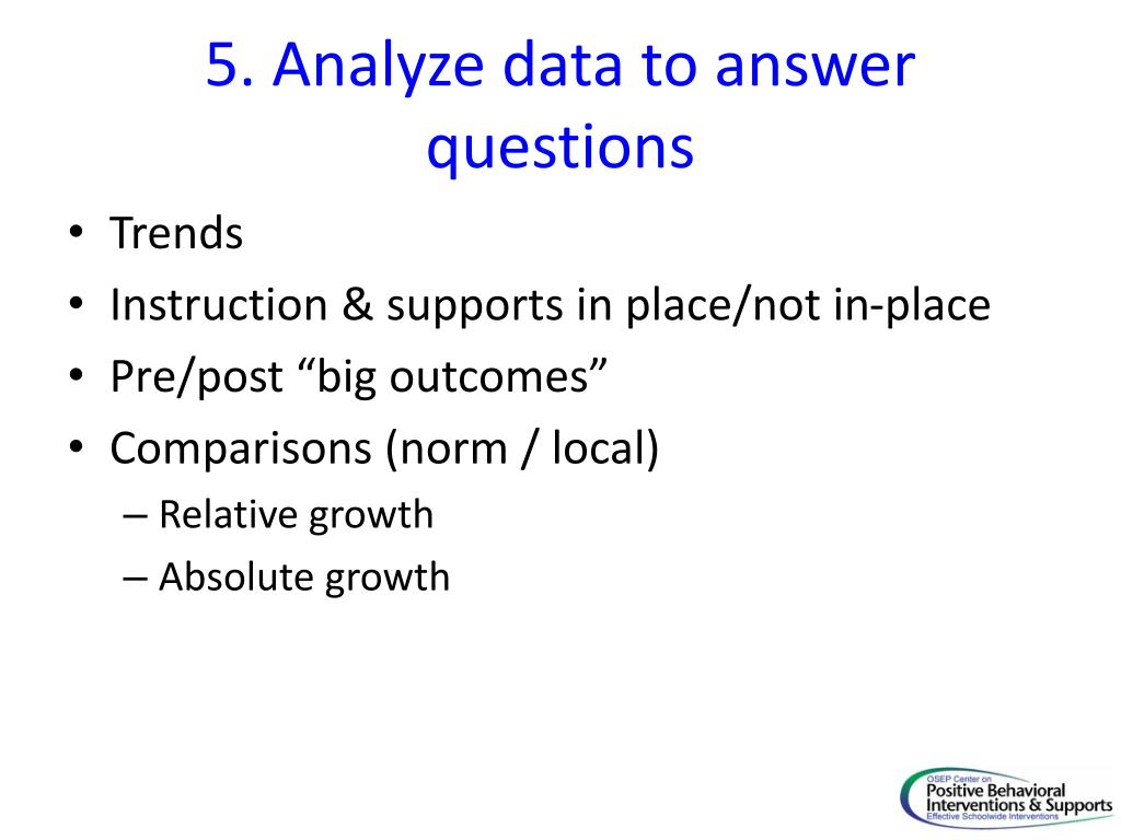 5. Analyze data to answer questions