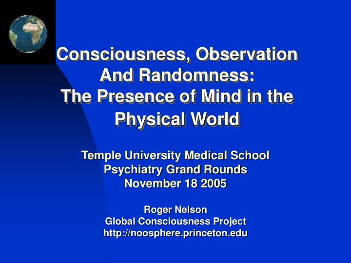 Consciousness observation and randomness the presence of mind in the physical world