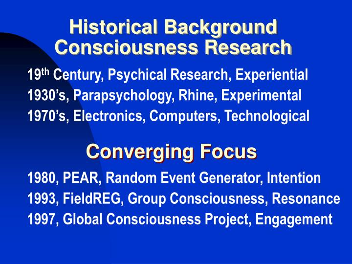 Historical background consciousness research