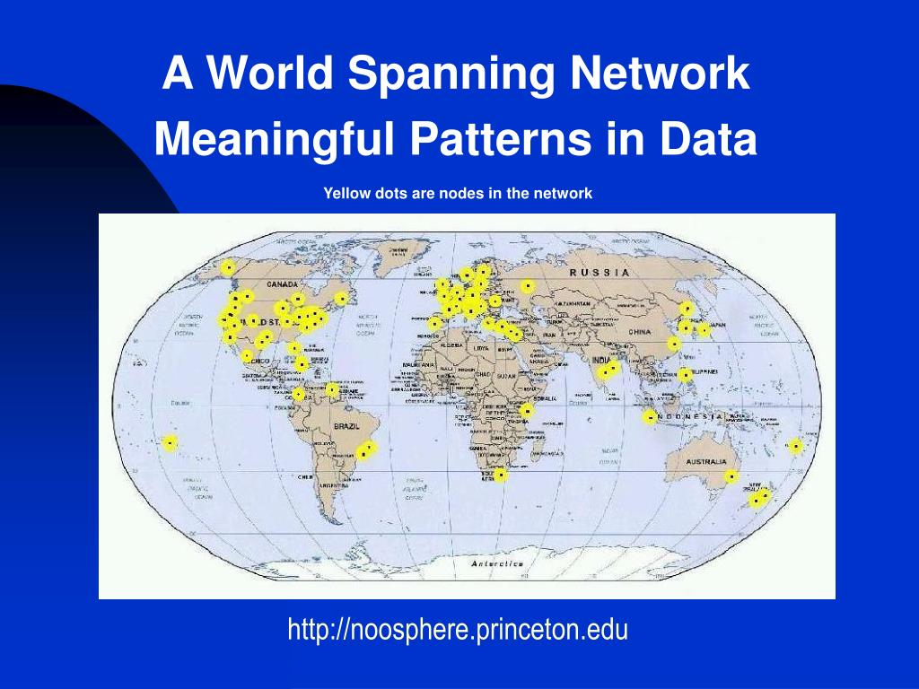 A World Spanning Network Meaningful Patterns in Data