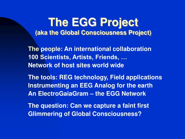 The egg project aka the global consciousness project