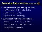 specifying object vertices ch 2 p 42 ch 4 p 171