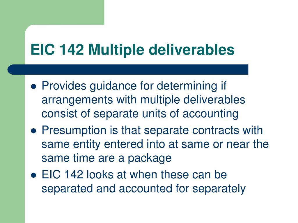 EIC 142 Multiple deliverables