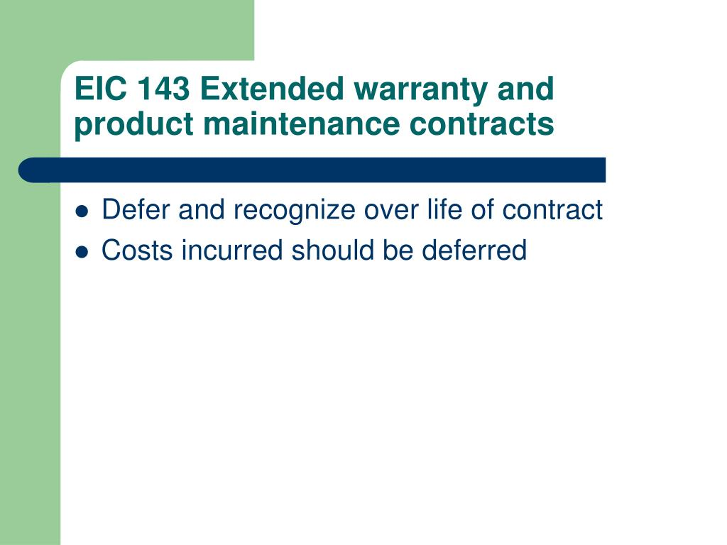 EIC 143 Extended warranty and product maintenance contracts