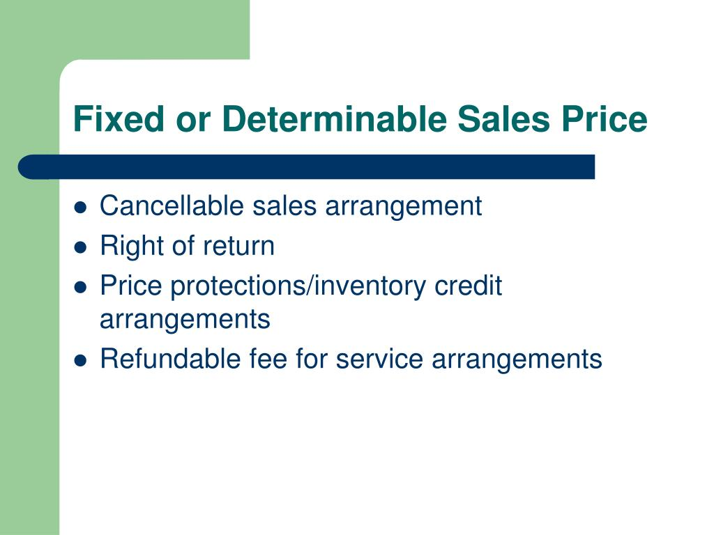 Fixed or Determinable Sales Price