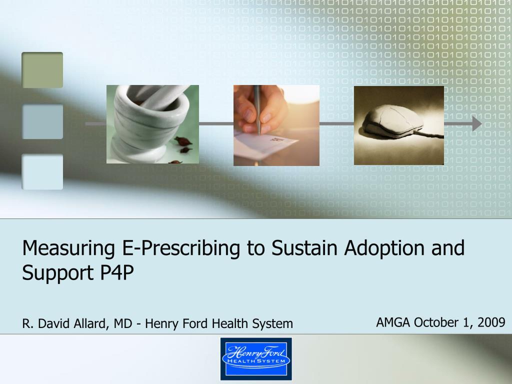 measuring e prescribing to sustain adoption and support p4p l.