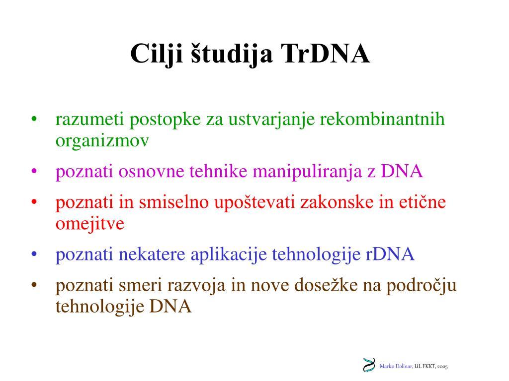 Cilji študija TrDNA