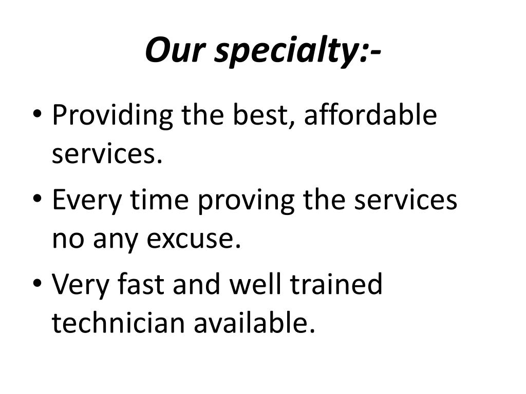 Our specialty:-