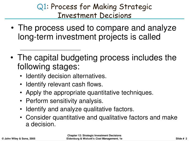 Q1 process for making strategic investment decisions
