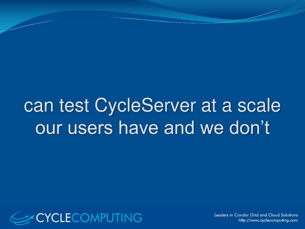 can test CycleServer at a scale