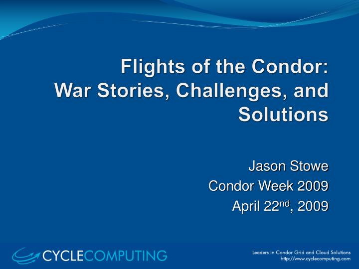 Flights of the condor war stories challenges and solutions