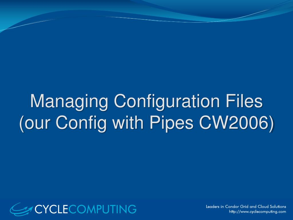 Managing Configuration Files