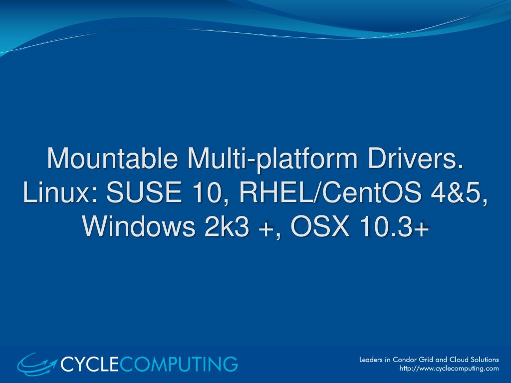 Mountable Multi-platform Drivers. Linux: SUSE 10, RHEL/