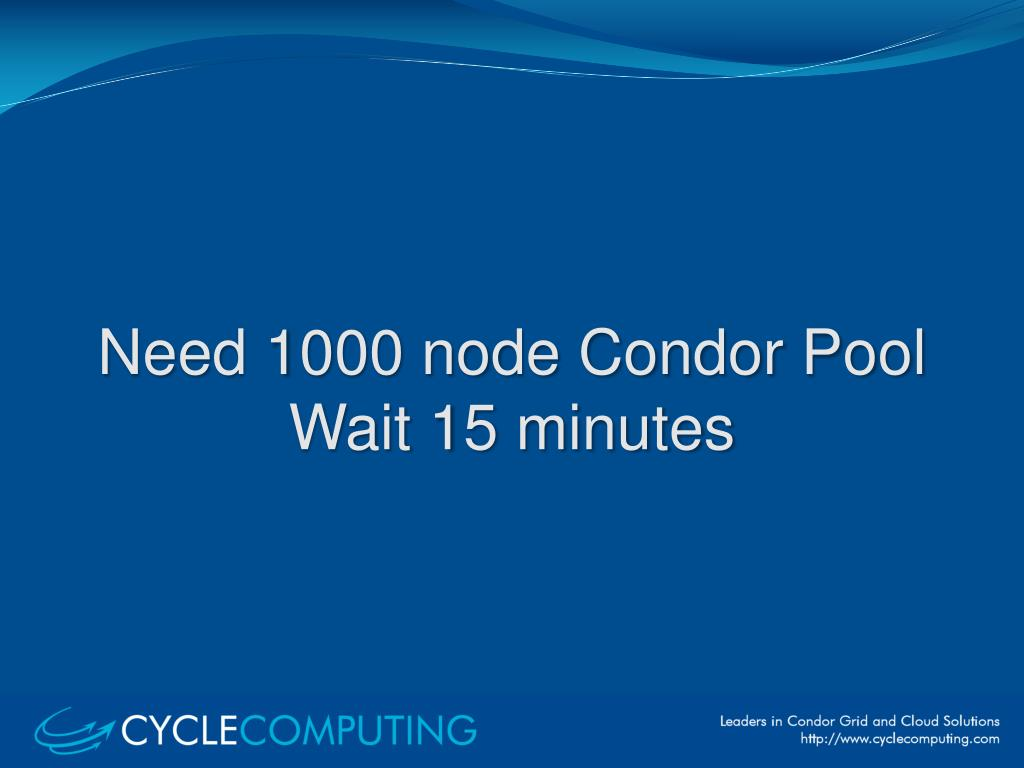 Need 1000 node Condor Pool