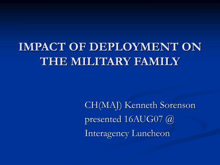 the effects that deployment has on The evidence linking combat deployments directly to poorer marital functioning has been  experienced during deployment may have ripple effects that.