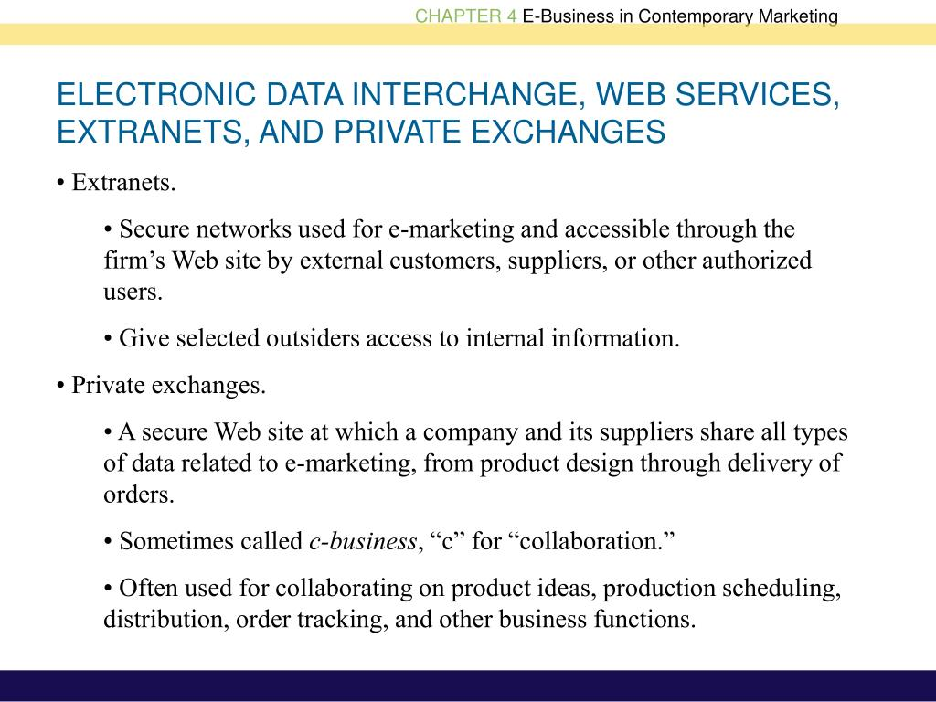 ELECTRONIC DATA INTERCHANGE, WEB SERVICES, EXTRANETS, AND PRIVATE EXCHANGES