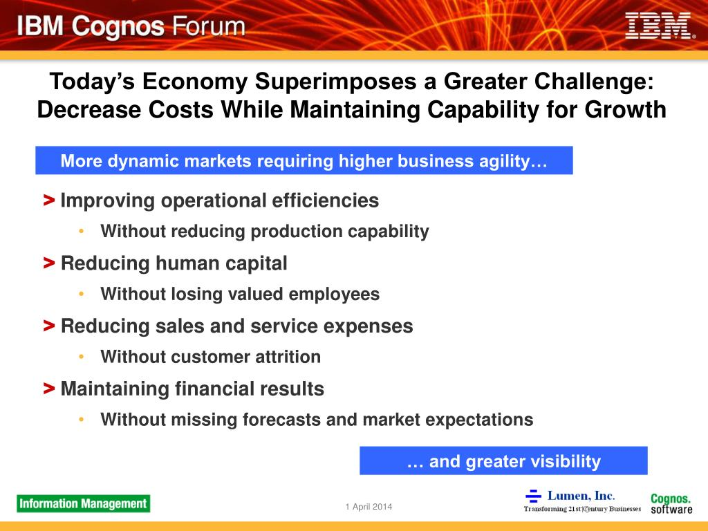 Today's Economy Superimposes a Greater Challenge: Decrease Costs While Maintaining Capability for Growth