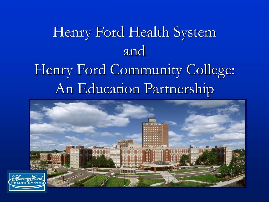 henry ford health system and henry ford community college an education partnership l.
