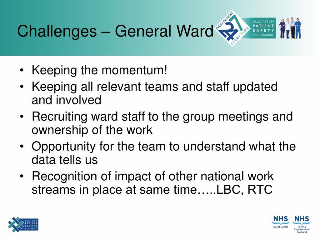 Challenges – General Ward