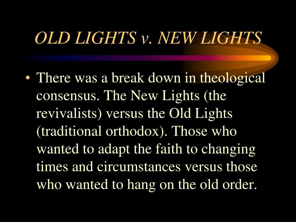 OLD LIGHTS v. NEW LIGHTS