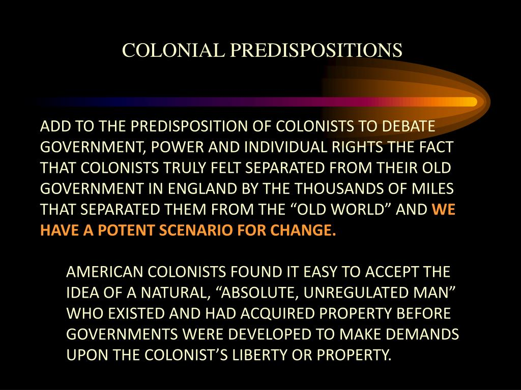 COLONIAL PREDISPOSITIONS