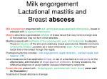 milk engorgement lactational mastitis and breast abscess