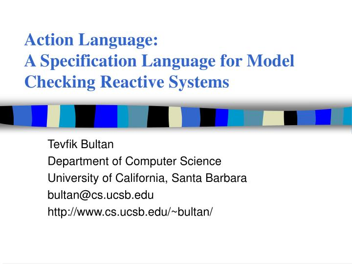 Action language a specification language for model checking reactive systems