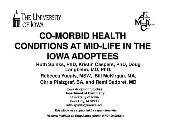 Co morbid health conditions at mid life in the iowa adoptees