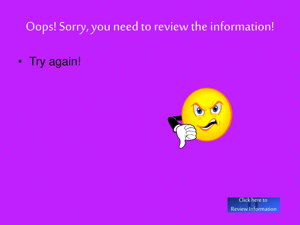 Oops! Sorry, you need to review the information!