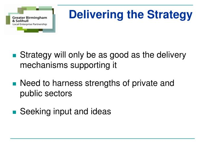 Delivering the Strategy