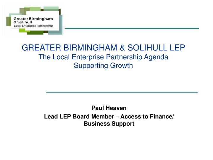Greater birmingham solihull lep the local enterprise partnership agenda supporting growth