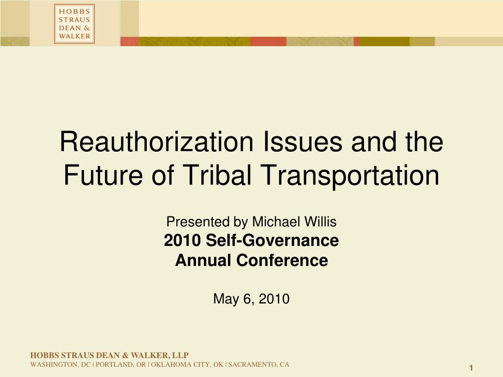 reauthorization issues and the future of tribal transportation l.