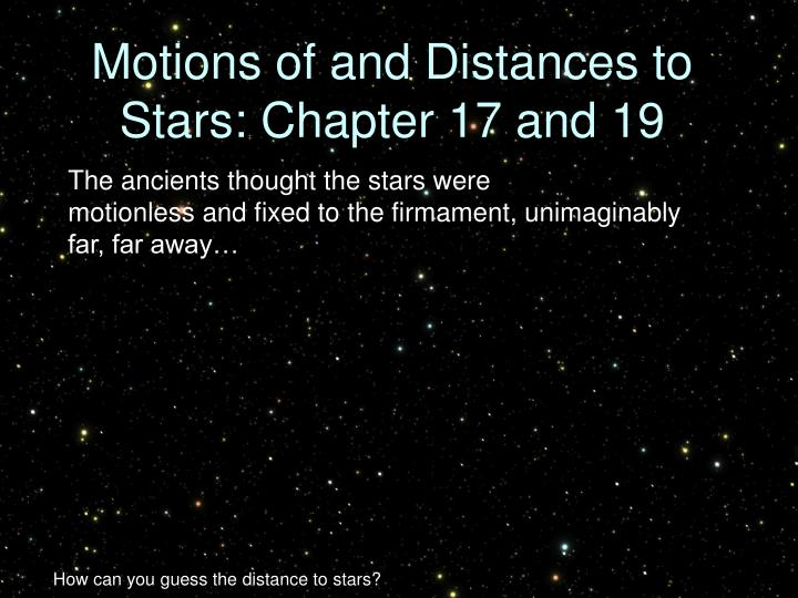 Motions of and distances to stars chapter 17 and 19