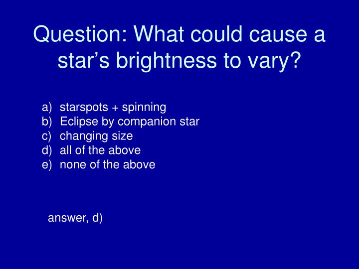 Question: What could cause a star