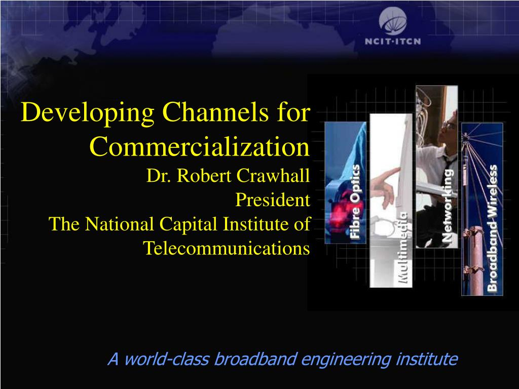 Developing Channels for Commercialization