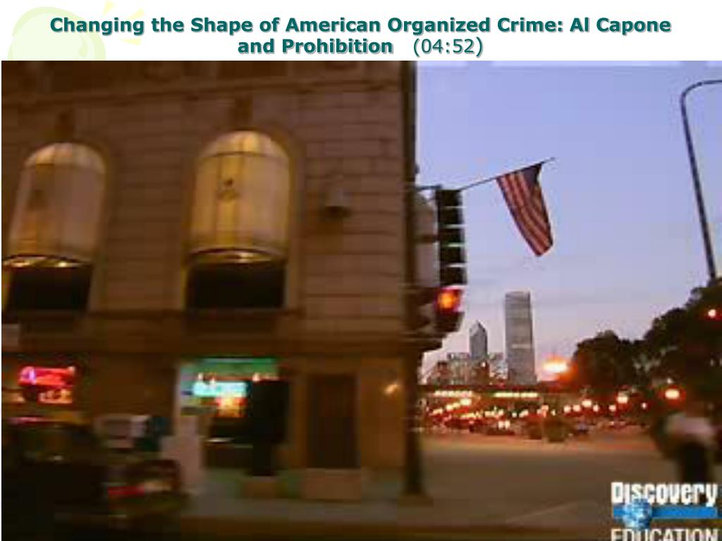 Changing the Shape of American Organized Crime: Al Capone and Prohibition
