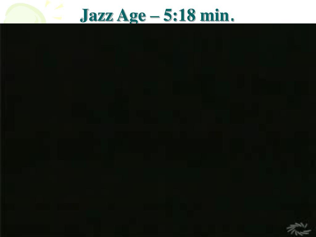 Jazz Age – 5:18 min